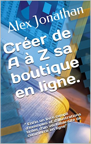 Créer de A à Z sa boutique en ligne.:
