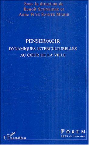 Penser/Agir : Dynamiques interculturelles au coeur de la ville