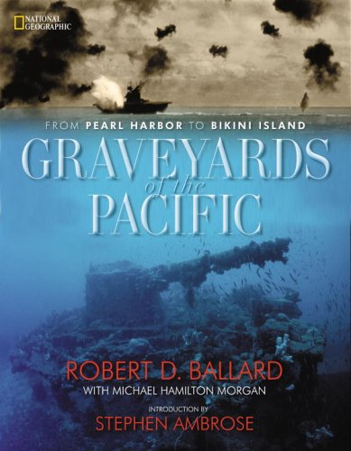 Graveyards of the Pacific: From Pearl Harbour to Bikini Island Test