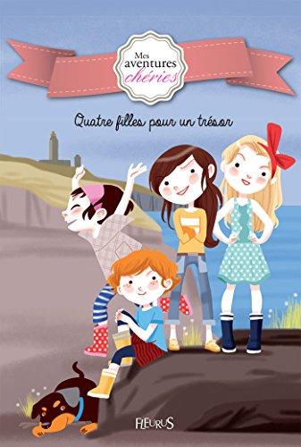 Quatre filles pour un trésor (Mes aventures chéries t. 1)