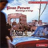 Sivan Perwer-Min Beriya Te Kiriye -