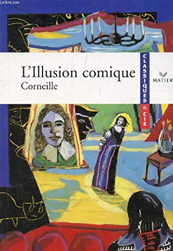 L'illusion Comique de Corneille par Danielle Margeat