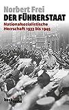 Der Führerstaat: Nationalsozialistische Herrschaft 1933 bis 1945 - Norbert Frei