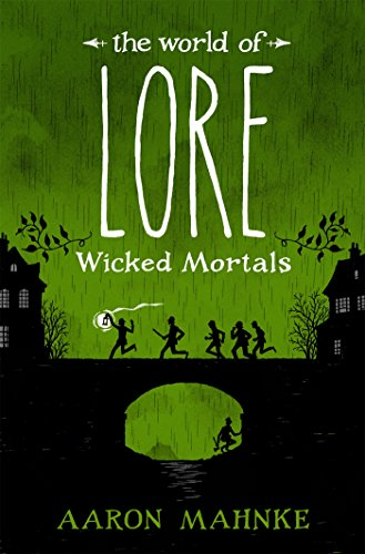 The World of Lore, Volume 2: Wicked Mortals: Now a major online streaming series par Aaron Mahnke