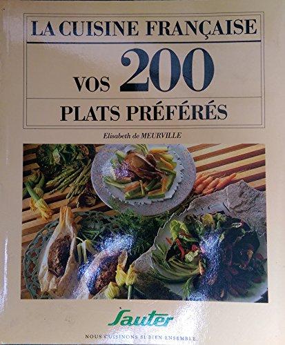 LA CUISINE FRANCAISE VOS 200 PLATS PREFERES
