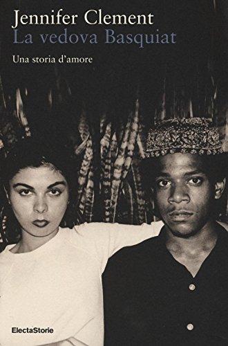La vedova Basquiat. Una storia d'amore