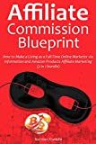 Affiliate Commission Blueprint: How to Make a Living as a Full-Time Online Marketer via Information and Amazon Products Affiliate Marketing  (2 in 1 bundle) (English Edition)