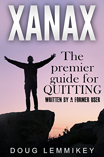 XANAX: Breaking Free From Pain Benzo & Opiate Addiction Detox With Natural & Herbal Remedies for Anxiety Withdrawals Drug Abuse Recovery (English Edition) - Herbal Recovery