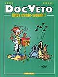 Doc Veto, tome 2 - Dites trente-Wouah
