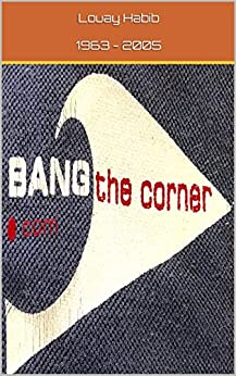 Bang the Corner by [2005, Louay Habib  1963 -]