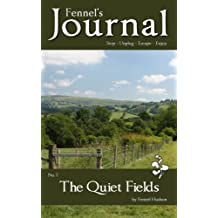 The Quiet Fields: Fennel's Journal No. 7