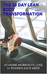 THE 30 DAY LEAN BODY TRANSFORMATION: AT-HOME WORKOUTS (English Edition)
