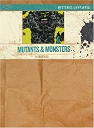 Mysteries Unwrapped: Mutants & Monsters by Oliver Ho (2008-04-01)