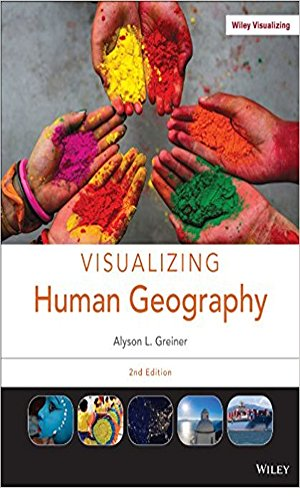Visualizing Human Geography, Binder Ready Version: At Home in a Diverse World (English Edition)