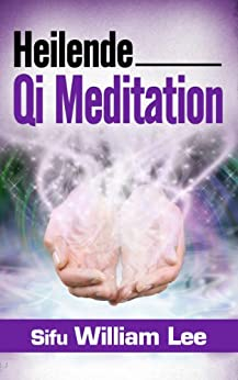 Heilende Qi Meditation von [Lee, William]