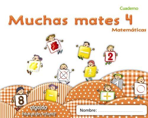 Muchas mates 4 Educación infantil (Educación Infantil Algaida Matemáticas)