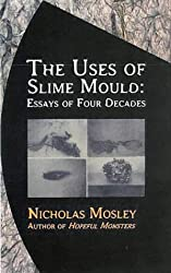 The Uses of Slime Mould: Essays of Four Decades (British Literature)