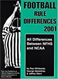 Football Rule Differences 2001: All Differences Between Nfhs & Ncaa Rules