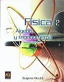 Fisica 2. algebra y trigonometria de EUGENE HECHT (jun 2000) Tapa blanda