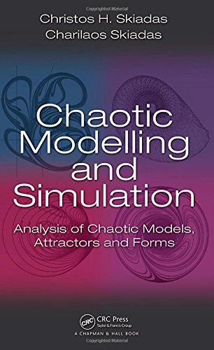 Chaotic Modelling and Simulation: Analysis of Chaotic Models, Attractors and Forms