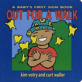 Out for a Walk: A Baby's First Sign Book (ASL) (Baby's First Signs)