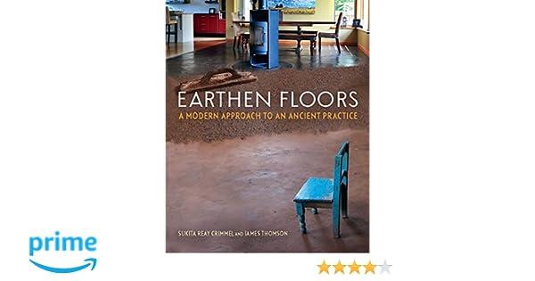 Earthen Floors A Modern Approach To An Ancient Practice