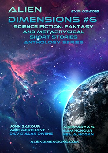 Alien Dimensions: Science Fiction, Fantasy and Metaphysical Short Stories Anthology Series #6