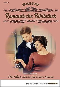 Romantische Bibliothek - Folge 8: Das Wort, das sie für immer trennte