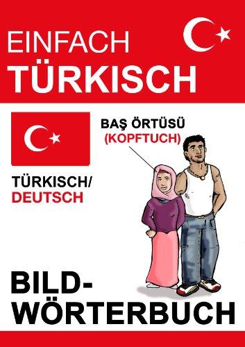 Einfach Türkisch - Bildwörterbuch