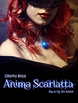 Anima Scarlatta (She is my Sin Vol. 3) di [Brizzi, Diletta]