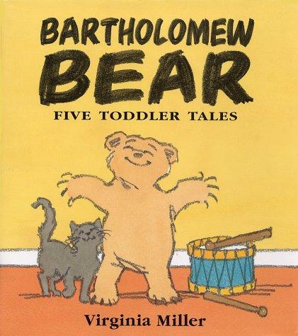 Bartholomew Bear : five toddler tales