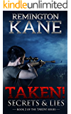 Taken! - Secrets & Lies (A Taken! Novel Book 2)