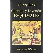 Cuentos y Leyendas Esquimales (Libros de los Malos Tiempos) de Henry Rink (1 dic 1991) Tapa blanda