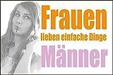 Coole Männder Sprüche Schild -965s- Frauen lieben, mit 4 Eckenbohrungen (3mm) inkl. 4 Schrauben