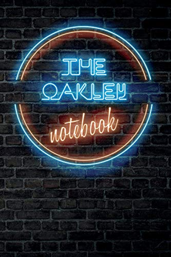 The OAKLEY Notebook: Vintage Blank Ruled Personalized & Custom Neon Sign Name Dotted Notebook Journal for Boys & Men. Wall Background. Funny Desk ... Supplies, Birthday, Christmas Gift for Men.
