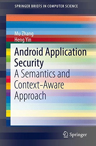 Android Application Security: A Semantics and Context-Aware Approach (SpringerBriefs in Computer Science)