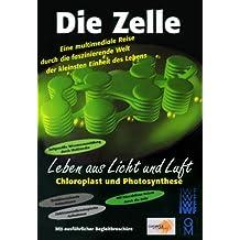 Die Zelle 1 - Leben aus Licht und Luft