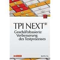 TPI NEXT® - Geschäftsbasierte Verbesserung des Testprozesses