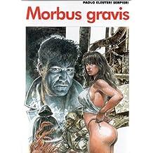 Morbus gravis, Druuna