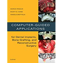 Computer-Guided Dental Implants and Reconstructive Surgery - E-Book: Clinical Applications