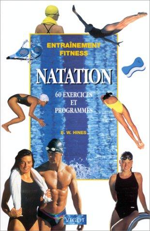 Natation. 60 exercices et programmes.