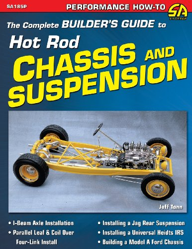 The Complete Builder's Guide to Hot Rod Chassis & Suspension (Hot Rod Chassis)