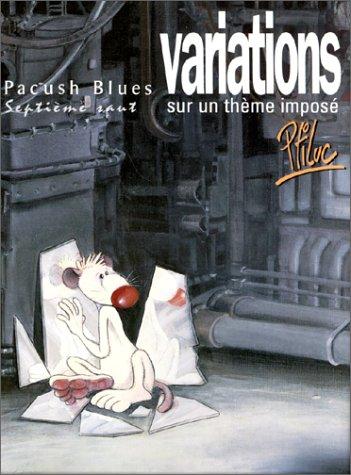 Pacush blues, tome 7 : Variations sur thème