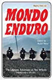 Mondo Enduro: The Ultimate Adventure on Two Wheels - 44,000 Miles in 400 Days