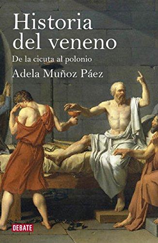 Historia del veneno : de la cicuta al polonio por Adela Muñoz Páez