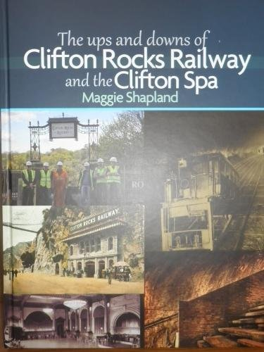 The Ups and Downs of Clifton Rocks Railway and the Clifton Spa