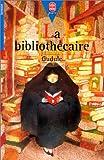 LA BIBLIOTHECAIRE - Hachette Jeunesse - 04/06/1999