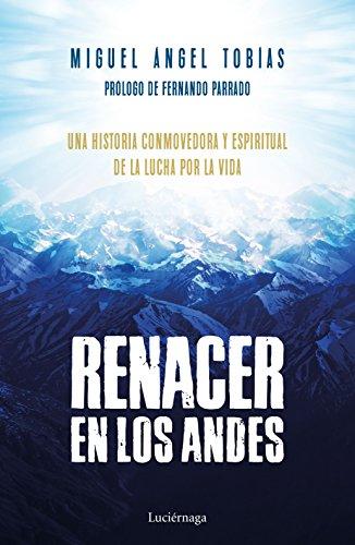 Renacer en los Andes: Una historia conmovedora y espiritual de la lucha por la vida (PREVENIR Y SANAR) por Miguel Ángel Tobías