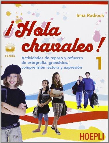 hola-chavalez-actividades-de-repaso-y-refuerzo-de-ortografia-gramatica-comprension-con-cd-audio-per-