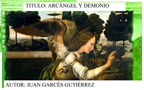 Descargar Libro Arcángel y demonio de Juan Garcés Gutiérrez